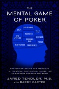 The Mental Game of Poker: Proven Strategies for Improving Tilt Control, Confidence, Motivation, Coping With Varia... (Paperback)