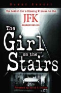 The Girl on the Stairs: The Search for a Missing Witness to the JFK Assassination (Hardcover)