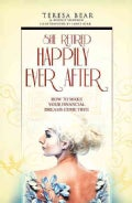 She Retired Happily Ever After: How to Make Your Financial Dreams Come True (Paperback)