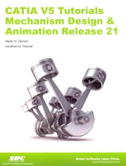 CATIA V5 Tutorials: Mechanism Design & Animation Release 21 (Paperback)
