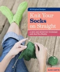 Knit Your Socks on Straight: A New and Inventive Technique With Just Two Needles (Spiral bound)