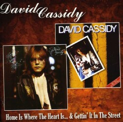 DAVID CASSIDY - HOME IS WHERE THE HEART IS /GETTIN' IT IN THE..