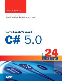 Sams Teach Yourself C# 5.0 in 24 Hours (Paperback)