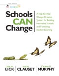 Schools Can Change: A Step-by-Step Change Creation System for Building Innovative Schools and Increasing Student ... (Paperback)