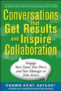 Conversations That Get Results and Inspire Collaboration: Engage Your Team, Your Peers, and Your Manager to Take ... (Paperback)