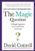 The Magic Question: A Simple Question Every Leader Dreams of Answering (Hardcover)