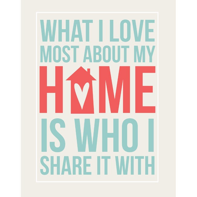 'What I Love Most About My Home' Fine Art Print