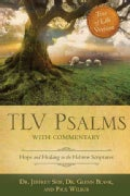 TLV Psalms With Commentary: Hope and Healing in the Hebrew Scriptures: Tree of Life Version (Paperback)