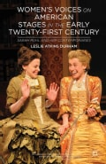 Women's Voices on American Stages in the Early Twenty-First Century: Sarah Ruhl and Her Contemporaries (Hardcover)