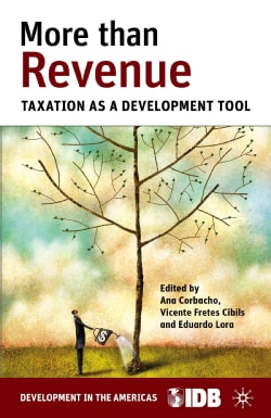 More Than Revenue: Taxation As a Development Tool (Paperback)