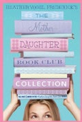The Mother-Daughter Book Club Collection: The Mother-Daughter Book Club / Much Ado About Anne / Dear Pen Pal / Pi... (Paperback)