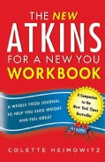 The New Atkins for a New You: A Weekly Food Journal to Help You Shed Weight and Feel Great (Paperback)
