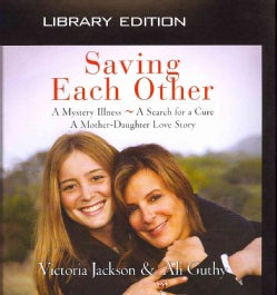 Saving Each Other: A Mother-Daughter Love Story; Library Edition (CD-Audio)