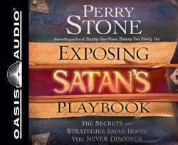 Exposing Satan's Playbook: The Secrets and Strategies Satan Hopes You Never Discover (CD-Audio)