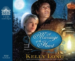 A Marriage of the Heart: Three Amish Novellas (CD-Audio)
