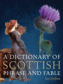 A Dictionary of Scottish Phrase and Fable (Hardcover)