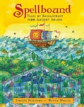 Spellbound: Tales of Enchantment from Ancient Ireland (Hardcover)