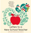 Letters to a New School Teacher: Advice from America's Best Educators (Hardcover)