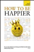 Teach Yourself How to Be Happier (Paperback)