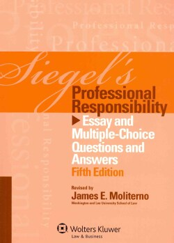 Siegel's Professional Responsibility: Essay and Multiple-Choice Questions and Answers (Paperback)