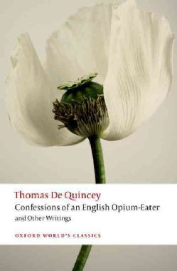 Confessions of an English Opium-Eater and Other Writings (Paperback)