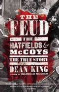 The Feud: The Hatfields and Mccoys: the True Story (Hardcover)