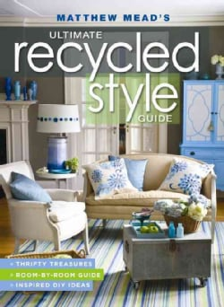 Matthew Mead's Ultimate Recycled Style Guide (Paperback)