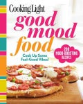 Cooking Light Good Mood Food: Cook Up Some Feel-Good Vibes! (Paperback)