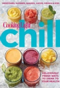 Cooking Light Chill: Smoothies, Slushes, Shakes, Juices, Drinks & Ices (Paperback)