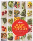 50 Best Plants on the Planet: The Most Nutrient-Dense Fruits and Vegetables, in 150 Delicious Recipes (Hardcover)