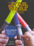 Ice Sabers: 30 Chilled Treats Using the Force of Your Freezer (Paperback)