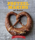 Pretzel Making at Home (Hardcover)