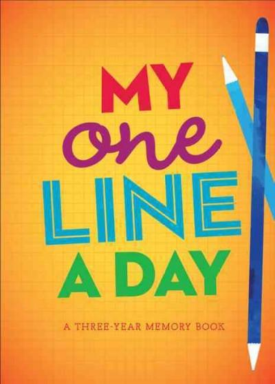 My One Line a Day: A Three-year Memeory Book (Notebook / blank book)