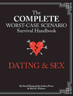 The Complete Worst-Case Scenario Survival Handbook: Dating & Sex (Hardcover)