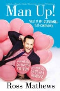 Man Up!: Tales of My Delusional Self-Confidence (Hardcover)