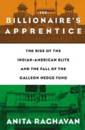 The Billionaire's Apprentice: The Rise of the Indian-American Elite and the Fall of the Galleon Hedge Fund (Hardcover)