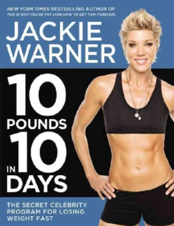 10 Pounds in 10 Days: The Secret Celebrity Program for Losing Weight Fast (Paperback)
