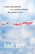 Public Apology: In Which a Man Grapples With a Lifetime of Regret, One Incident at a Time (Hardcover)