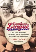 Southern League: A True Story of Baseball, Civil Rights, and the Deep South's Most Compelling Pennant Race (Hardcover)