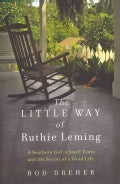 The Little Way of Ruthie Leming: A Southern Girl, a Small Town, and the Secret of a Good Life (Hardcover)