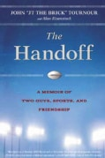 The Handoff: A Memoir of Two Guys, Sports, and Friendship (Hardcover)
