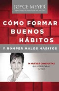 Como formar buenos habitos y romper malos habitos / Forming Good Habits and Breaking Bad Habits: 14 nuevas conduc... (Paperback)