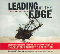 Leading at the Edge: Leadership Lessons from the Extraordinary Saga of Shackleton's Antarctic Expedition (CD-Audio)