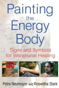 Painting the Energy Body: Signs and Symbols for Vibrational Healing (Paperback)