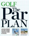 Golf Magazine's the Par Plan: A Revolutionary System to Shoot Your Best Score in 30 Days (Hardcover)