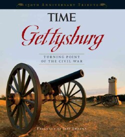 Gettysburg: Turning Point of the Civil War: 150th Anniversary Tribute (Hardcover)
