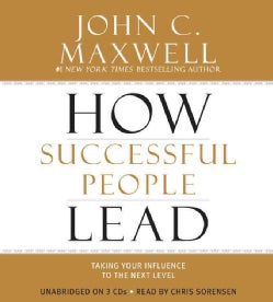 How Successful People Lead: Taking Your Influence to the Next Level (CD-Audio)