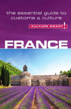 Culture Smart! France: The Essential Guide to Customs & Culture (Paperback)