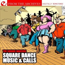 SQUARE DANCERS - SQUARE DANCE MUSIC & CALLS-FROM THE ARCHIVES
