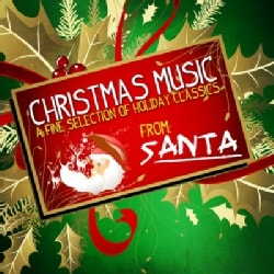 CHRISTMAS MUSIC: A FINE SELECTION OF HOLIDAY CLASS - CHRISTMAS MUSIC: A FINE SELECTION OF HOLIDAY CLASS